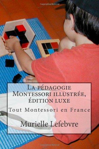 La Pédagogie Montessori Illustrée, Édition Luxe (French Edition)