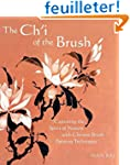 The Ch'i of the Brush: Capturing the...