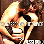 Kidnapped by the Driver: M/F Abduction Erotica   Jessi Bond