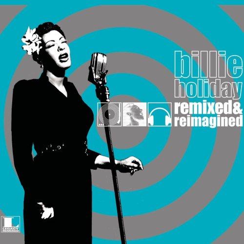 Billie Holiday - Remixed & Reimagined - Zortam Music