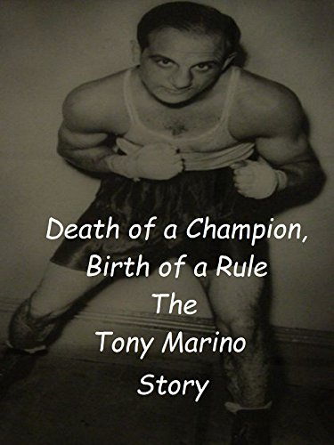 Death of a Champion, Birth of a Rule: The Tony Marino Story