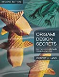 img - for Origami Design Secrets: Mathematical Methods for an Ancient Art, Second Edition 2nd (second) Edition by Lang, Robert J. published by A K Peters/CRC Press (2011) book / textbook / text book