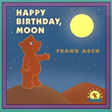 Happy Birthday Moon (       UNABRIDGED) by Frank Asch Narrated by Dan Diggles