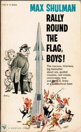 Rally Round the Flag, Boys! by Max Shulman