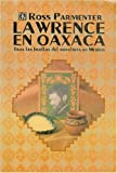 img - for Lawrence en Oaxaca : tras las huellas del novelista en M xico (Tezontle) (Spanish Edition) book / textbook / text book