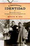 A Grounded Identidad: Making New Lives in Chicago's Puerto Rican Neighborhoods