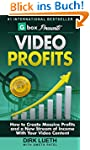 Video Profits: How to Create Massive...