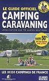 echange, troc Christophe Veyrin-Forrer, Collectif - Le guide officiel camping caravaning : Localisation sur 15 cartes routières ; Les 10336 campings de France