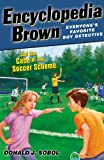 Donald J. Sobol Encyclopedia Brown and the Case of the Soccer Scheme