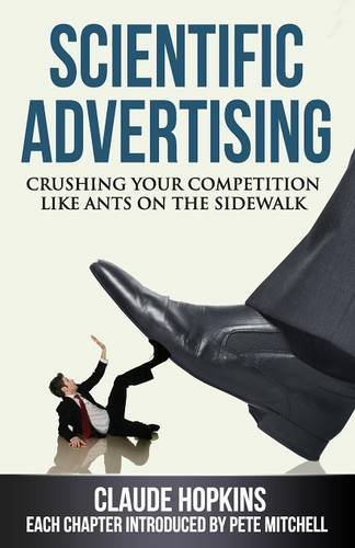 Scientific Advertising: Crushing Your Compitition Like Ants on the Sidewalk