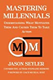 img - for Mastering Millennials: Understanding What Motivates Them and Causes Them to Take Action book / textbook / text book
