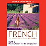 Starting Out in French, Part 1: Meeting People and Basic Expressions (       UNABRIDGED) by Living Language