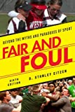 img - for Fair and Foul: Beyond the Myths and Paradoxes of Sport book / textbook / text book
