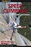 img - for Speed Climbing!: How To Climb Faster And Better (How To Climb Series) Paperback November 1, 2004 book / textbook / text book