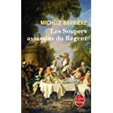 Les Soupers assassins du R�gentpar Mich�le Barri�re