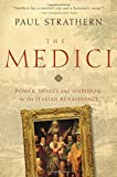 The Medici: Power, Money, and Ambition in the Italian Renaissance