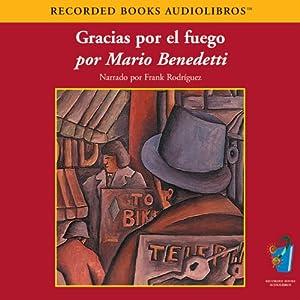 Gracias Por el Fuego (Texto Completo) [Thanks for the Fire] Audiobook