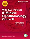 img - for By Joseph I. Maguire MD Wills Eye Institute 5-Minute Ophthalmology Consult (The 5-Minute Consult Series) (1 Har/Psc) [Hardcover] book / textbook / text book