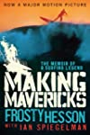 Making Mavericks: The Memoir of a Sur...