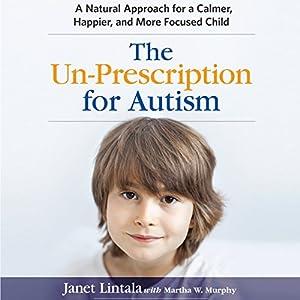 The Un-Prescription for Autism Audiobook