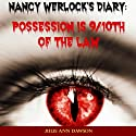 Nancy Werlock's Diary: Possession Is 9/10th of the Law Audiobook by Julie Ann Dawson Narrated by Priscilla Finch