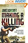 Making A Killing: The Explosive Story...
