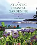 Atlantic Coastal Gardening: Growing I...
