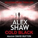 Cold Black   Alex Shaw