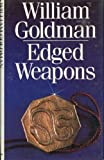 Edged Weapons (0246124369) by Goldman, William