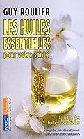 Les huiles essentielles pour votre santé