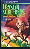 The Crystal Sorcerers (0380760215) by William R. Forstchen