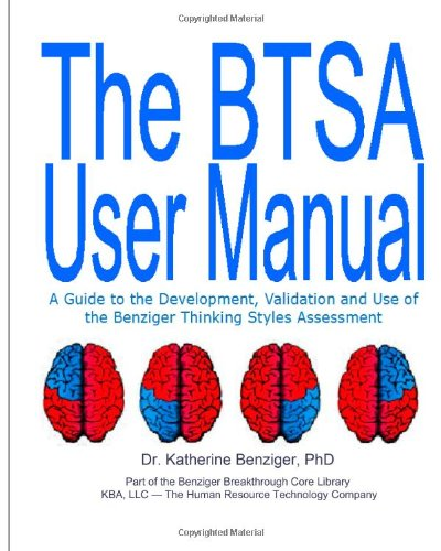 The BTSA User Manual 2nd Edition: A Guide to the Development, Validation and Use of the Benziger Thinking Styles Assessment