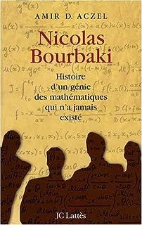 Nicolas Bourbaki : histoire d'un génie des mathématiques qui n'a jamais existé