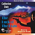 The Luck of the Draw: A Freddie O'Neal Mystery, Book 6 (       UNABRIDGED) by Catherine Dain Narrated by Stephanie Brush