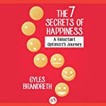 The 7 Secrets of Happiness: An Optimist's Journey | Gyles Brandreth