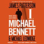 I, Michael Bennett: Michael Bennett, Book 5 (       UNABRIDGED) by James Patterson, Michael Ledwidge Narrated by Bobby Cannavale, Jay Snyder
