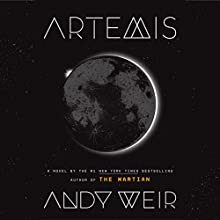 Artemis Audiobook by Andy Weir Narrated by To Be Announced