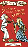 The Savage Damsel and the Dwarf (Squire'...