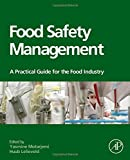 Food Safety Management: A Practical Guide for the Food Industry