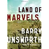 Land of Marvels: A Novel ~ Barry Unsworth