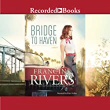 Bridge to Haven (       UNABRIDGED) by Francine Rivers Narrated by Kate Forbes
