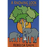 A Knowing Look And Other Storiesby Rebecca Emin