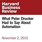 What Peter Drucker Had to Say About Automation | Rick Wartzman