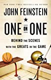 Image of One on One: Behind the Scenes with the Greats in the Game