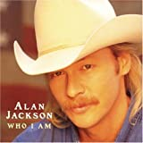 Who I Amby Alan Jackson