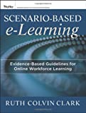 img - for Scenario-based e-Learning: Evidence-Based Guidelines for Online Workforce Learning book / textbook / text book