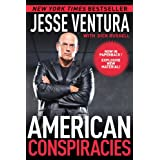 American Conspiracies: Lies, Lies, and More Dirty Lies that the Government Tells Us ~ Jesse Ventura