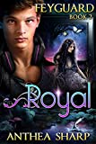 Royal (Feyguard Book 2)