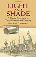 Light and Shade: A Classic Approach to Three-Dimensional Drawing (Dover Art Instruction)