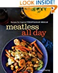 Meatless All Day: Recipes for Inspire...